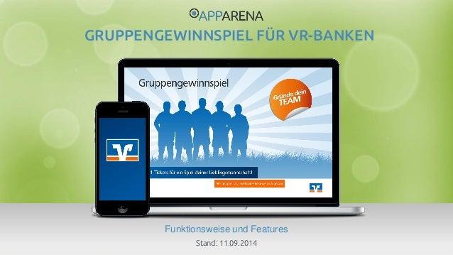 www.app-arena.com | +49 (0)221 – 292 044 – 0 | support@app-arena.com  Funktionsweise und Features  GRUPPENGEWINNSPIEL FÜR ...