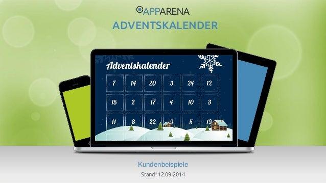 www.app-arena.com | +49 (0)221 – 292 044 – 0 | support@app-arena.com  Kundenbeispiele  ADVENTSKALENDER  Stand: 12.09.2014