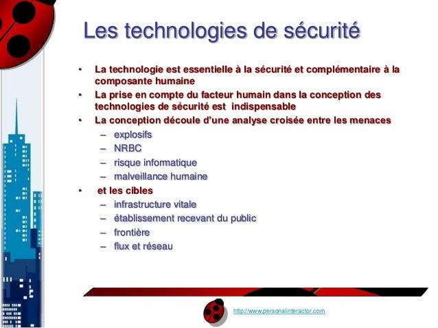 Les technologies de sécurité  • La technologie est essentielle à la sécurité et complémentaire à la  http://www.personalin...