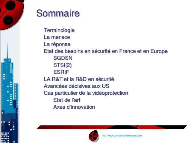 http://www.personalinteractor.com  Sommaire  Terminologie  La menace  La réponse  Etat des besoins en sécurité en France e...