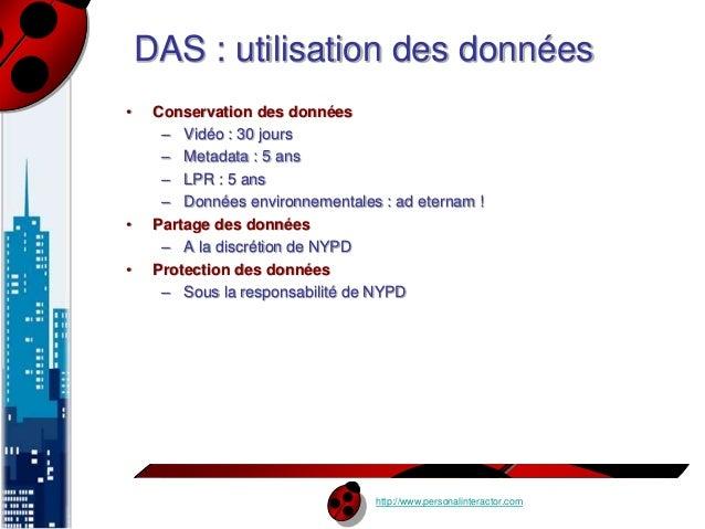 DAS : utilisation des données  http://www.personalinteractor.com  • Conservation des données  – Vidéo : 30 jours  – Metada...
