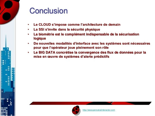 http://www.personalinteractor.com  Conclusion  • Le CLOUD s'impose comme l'architecture de demain  • La SSI s'invite dans ...