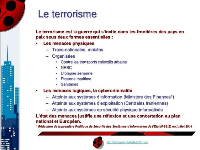 http://www.personalinteractor.com  Le terrorisme  Le terrorisme est la guerre qui s'invite dans les frontières des pays en...