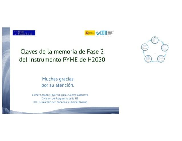 '71 CDTI  Claves de la memoria de Fase 2 del Instrumento PYME de H202O  Muchas gracias por su atención.   Esther Casado Mo...