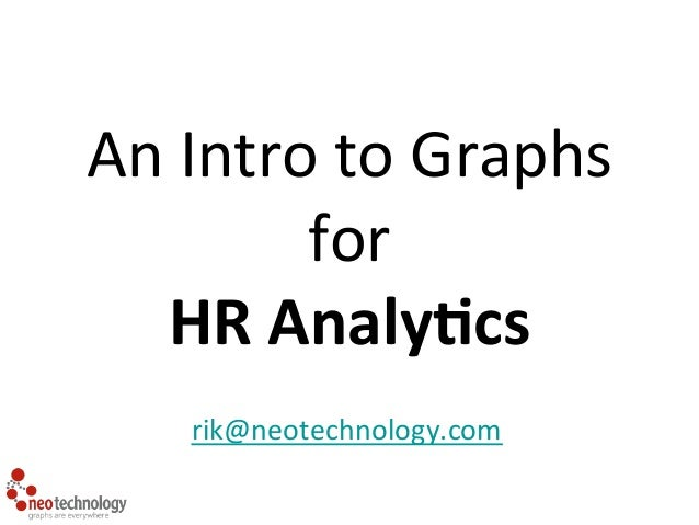 An  Intro  to  Graphs  for  HR  Analy)cs  rik@neotechnology.com