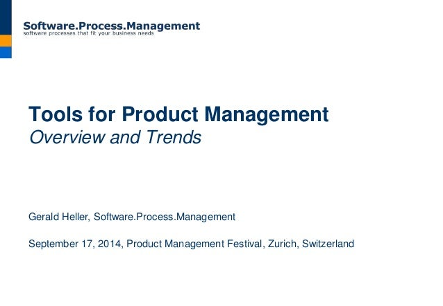 Tools for Product Management  Overview and Trends  Gerald Heller, Software.Process.Management  September 17, 2014, Product...