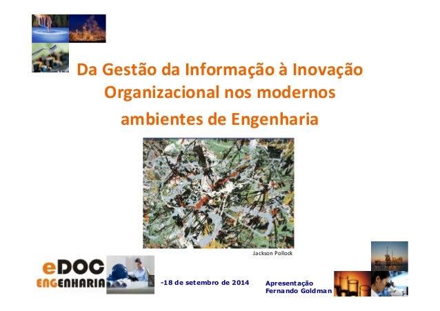 Da Gestão da Informação à Inovação  Organizacional nos modernos  ambientes de Engenharia  Jackson Pollock  -18 de setembro...