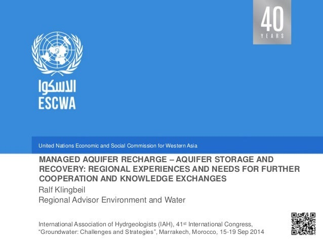 United Nations Economic and Social Commission for Western Asia  Regional Advisor Environment and Water  MANAGED AQUIFER RE...