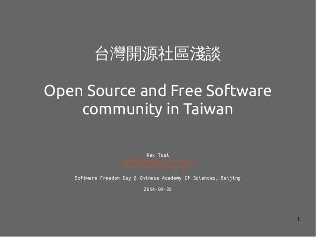 1 台灣開源社區淺談 Open Source and Free Software community in Taiwan Rex Tsai chihchun@kalug.linux.org.tw http://nutsfactory.net/ ...