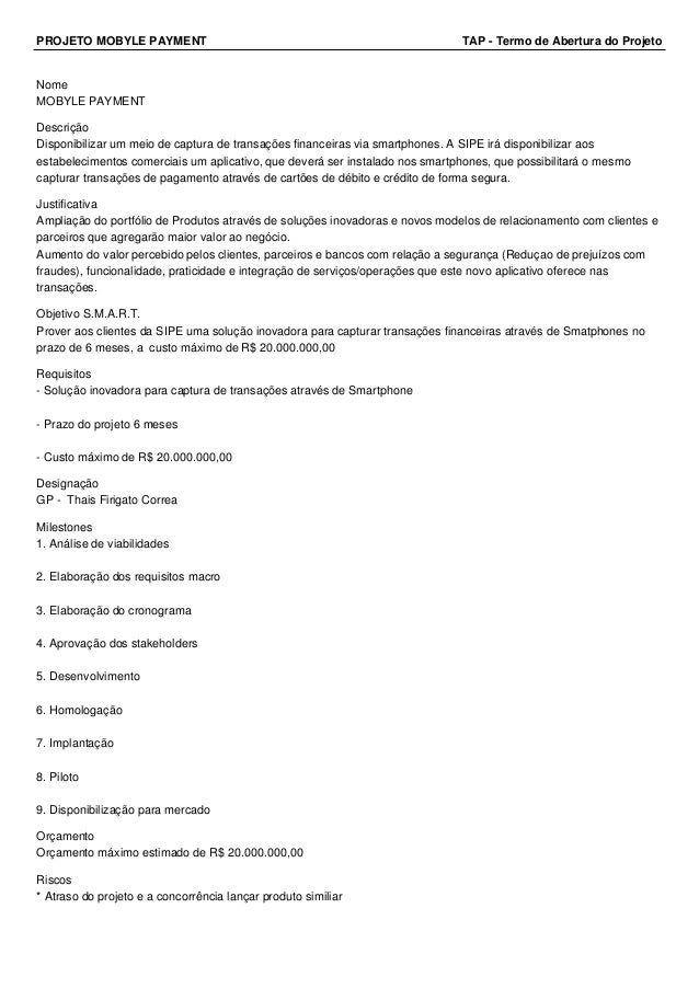 PROJETO MOBYLE PAYMENT TAP - Termo de Abertura do Projeto  Nome  MOBYLE PAYMENT  Descrição  Disponibilizar um meio de capt...