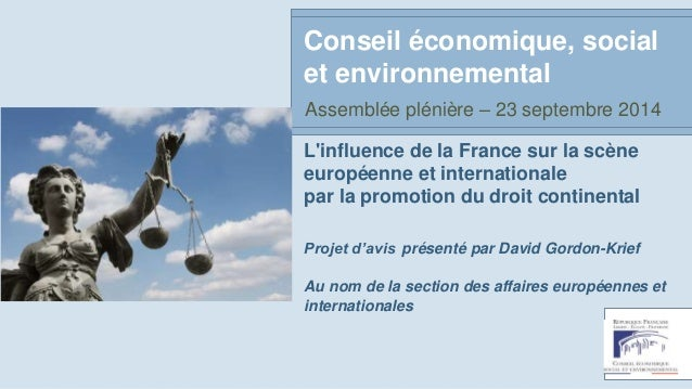 Conseil économique, social  et environnemental  Assemblée plénière – 23 septembre 2014  L'influence de la France sur la sc...