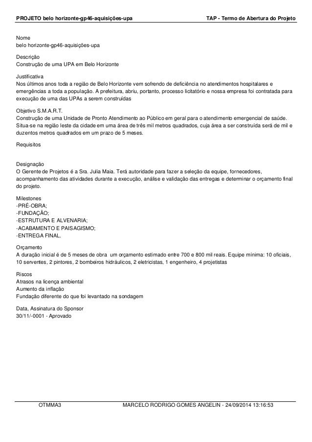 PROJETO belo horizonte-gp46-aquisições-upa TAP - Termo de Abertura do Projeto  Nome  belo horizonte-gp46-aquisições-upa  D...