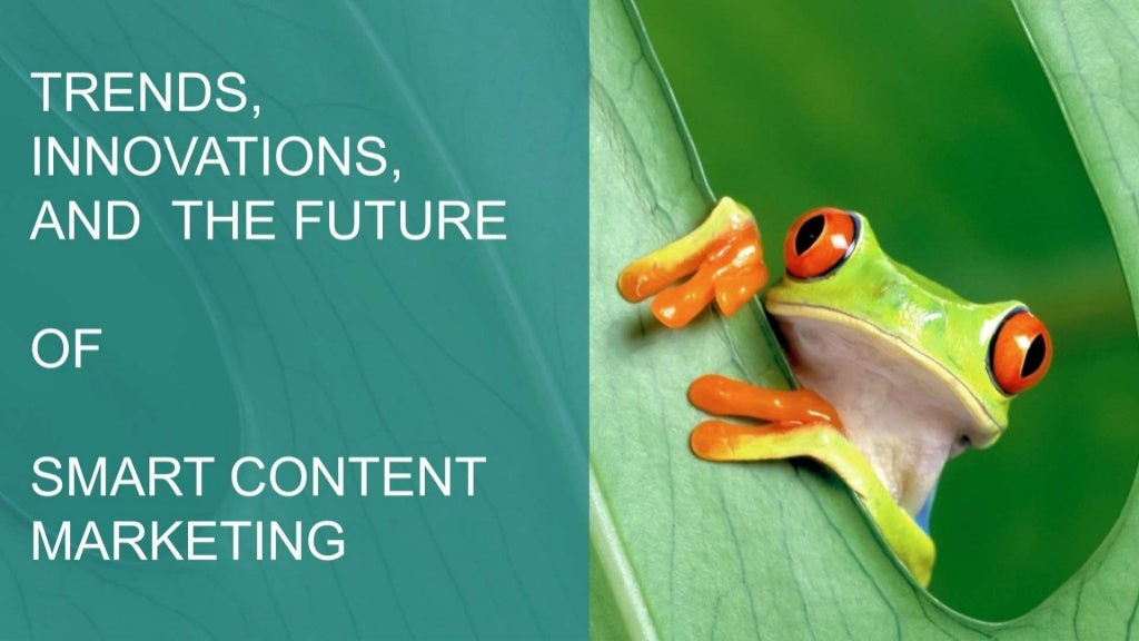 Trends, Innovations, and the Future of Smart Content Marketing