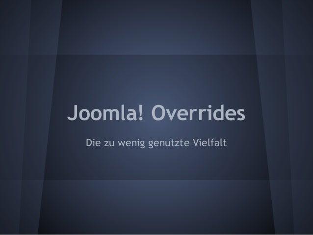 Joomla! Overrides  Die zu wenig genutzte Vielfalt