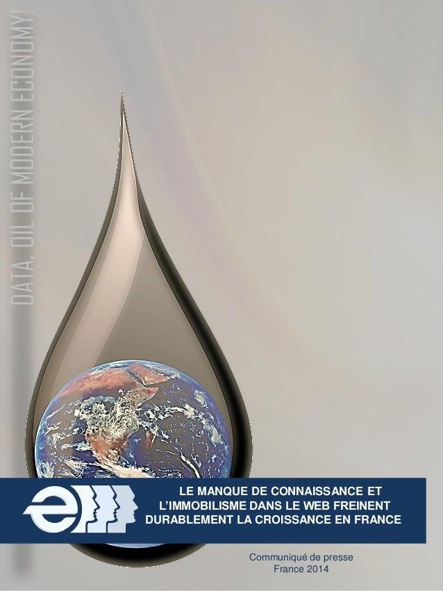 Communiqué de presse  France 2014  DATA, OIL OF MODERN ECONOMY!  LE MANQUE DE CONNAISSANCE ET  L'IMMOBILISME DANS LE WEB F...