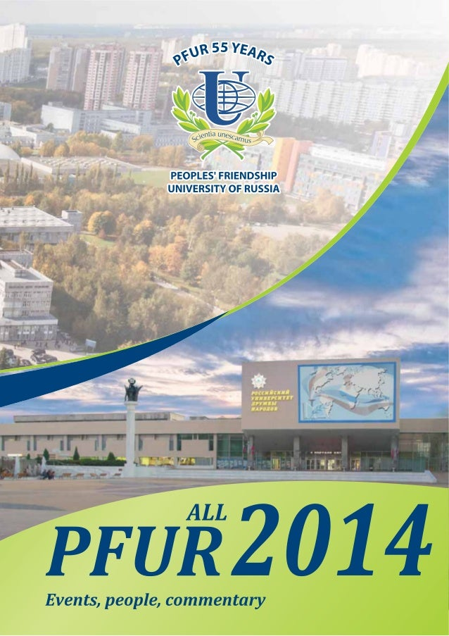 www.rudn.ru In the QS World University Rankings 2014 PFUR is again in the World Top- 500. In 2014, PFUR was listed among 4...