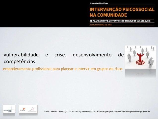 vulnerabilidade e crise. desenvolvimento de competências empoderamento profissional para planear e intervir em grupos de r...