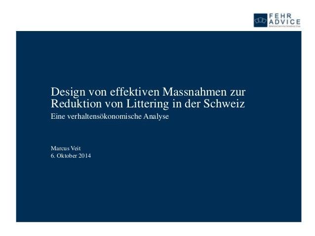 Design von effektiven Massnahmen zur  Reduktion von Littering in der Schweiz  Eine verhaltensökonomische Analyse  Marcus V...