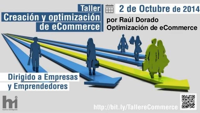 por Raúl Dorado  Optimización de eCommerce
