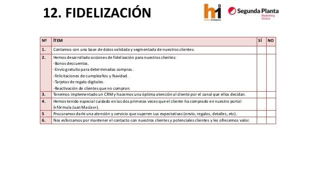 12. FIDELIZACIÓN  Nº  ÍTEM  SÍ  NO  1.  Contamos con una base de datos validada y segmentada de nuestros clientes.  2.  He...