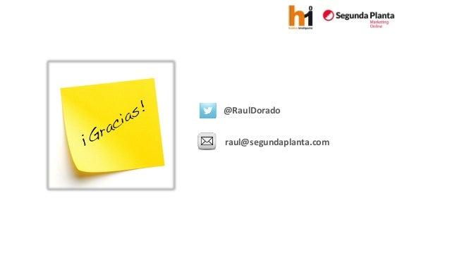 @RaulDorado  raul@segundaplanta.com