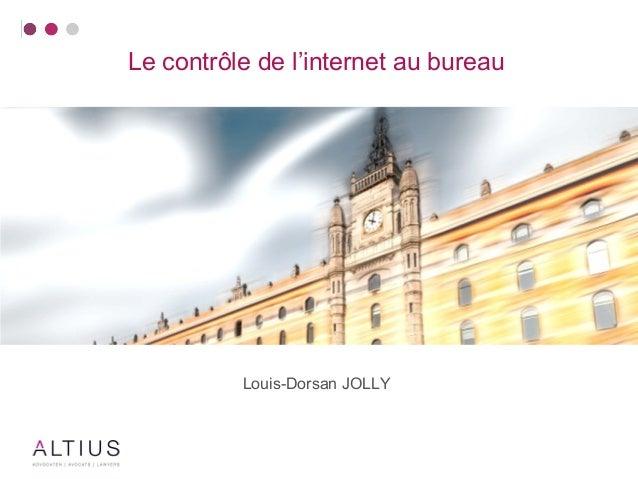 Le contrôle de l'internet au bureau  Louis-Dorsan JOLLY