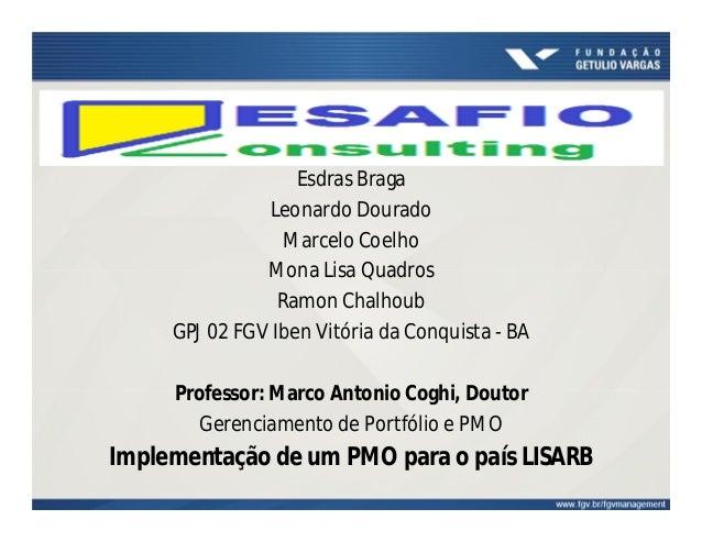Esdras Braga  Leonardo Dourado  Marcelo Coelho  Mona Lisa Quadros  Ramon Chalhoub  GPJ 02 FGV Iben Vitória da Conquista - ...