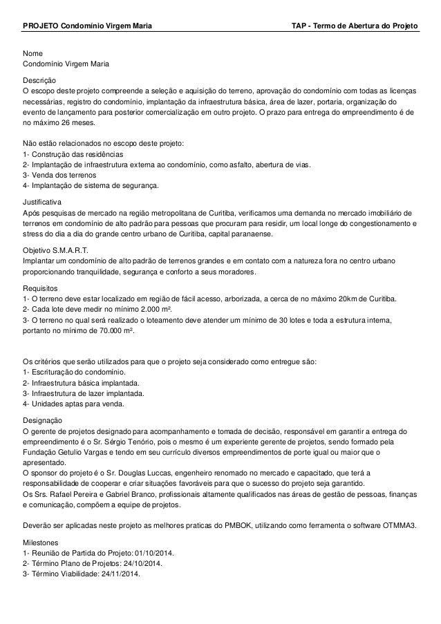 PROJETO Condomínio Virgem Maria TAP - Termo de Abertura do Projeto  Nome  Condomínio Virgem Maria  Descrição  O escopo des...