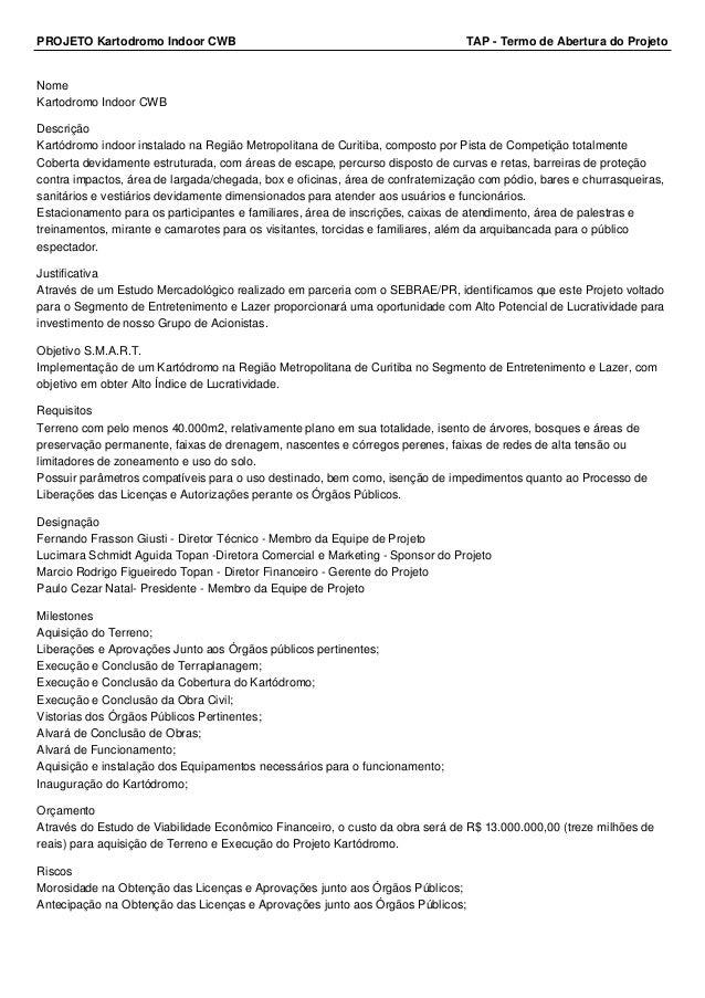 PROJETO Kartodromo Indoor CWB TAP - Termo de Abertura do Projeto  Nome  Kartodromo Indoor CWB  Descrição  Kartódromo indoo...