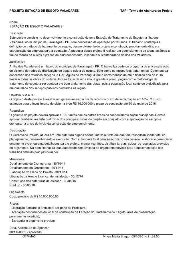 PROJETO ESTAÇÃO DE ESGOTO VALADARES TAP - Termo de Abertura do Projeto  Nome  ESTAÇÃO DE ESGOTO VALADARES  Descrição  Este...