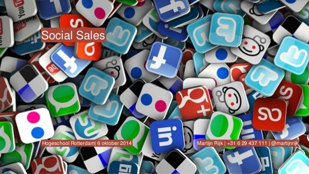 Social Sales  Hogeschool Rotterdam  6 oktober 2014 Martijn Rijk   +31 6 29 437 111   @martijnrijk