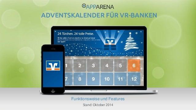 www.app-arena.com | +49 (0)221 – 292 044 – 0 | support@app-arena.com  Funktionsweise und Features  ADVENTSKALENDER FÜR VR-...
