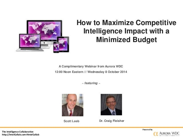 The Intelligence Collaborative  http://IntelCollab.com #IntelCollab  How to Maximize Competitive  Intelligence Impact with...