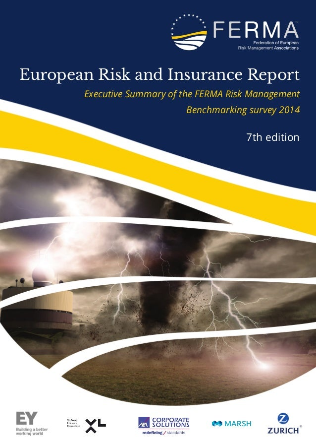 European Risk and Insurance Report  Executive Summary of the FERMA Risk Management  Benchmarking survey 2014  7th edition