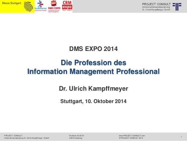 PROJECT CONSULT  Unternehmensberatung Dr. Ulrich Kampffmeyer GmbH  www.PROJECT-CONSULT.com  © PROJECT CONSULT 2014  DMS EX...