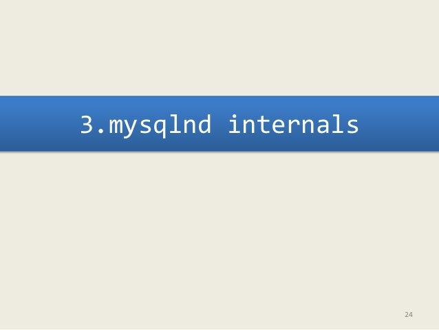 3.mysqlnd internals  24