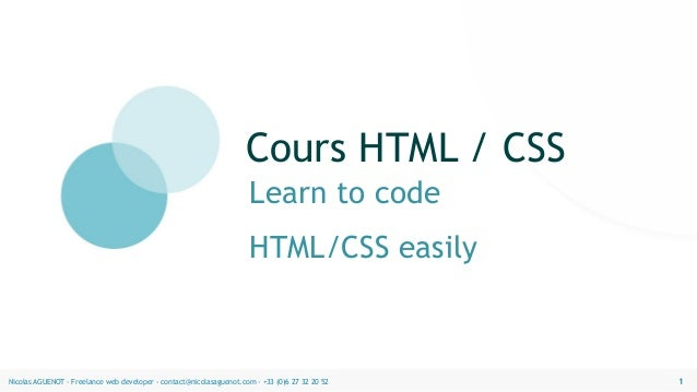 Cours HTML / CSS  Learn to code  HTML/CSS easily  Nicolas AGUENOT - Freelance web developer - contact@nicolasaguenot.com -...