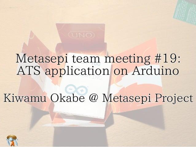 Metasepi team meeting #19: ATS application on Arduino