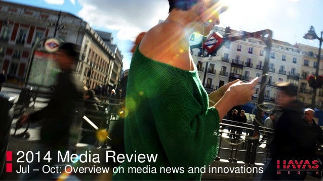 2014 Media Review  Jul – Oct: Overview on media news and innovations