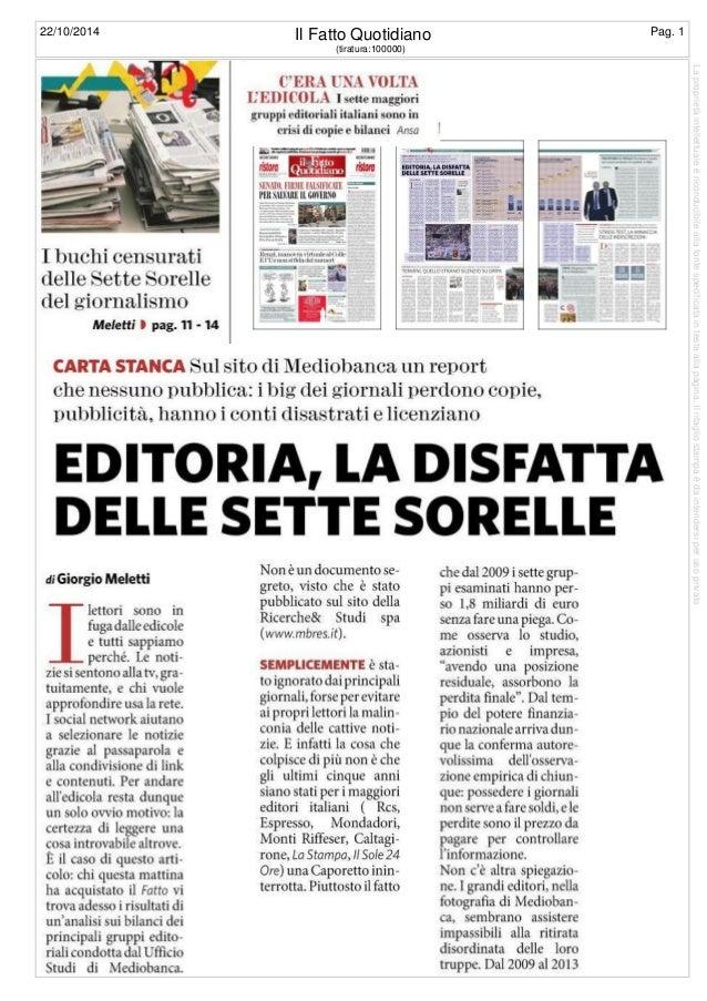 22/10/2014 Il Fatto Quotidiano Pag. 1  (tiratura:100000)  La proprietà intellettuale è riconducibile alla fonte specificat...