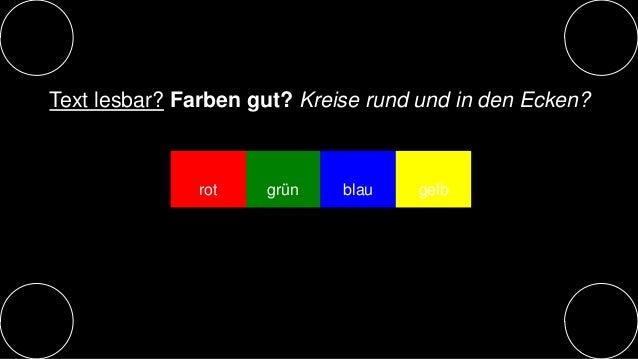 Text lesbar? Farben gut? Kreise rund und in den Ecken?  rot grün blau gelb