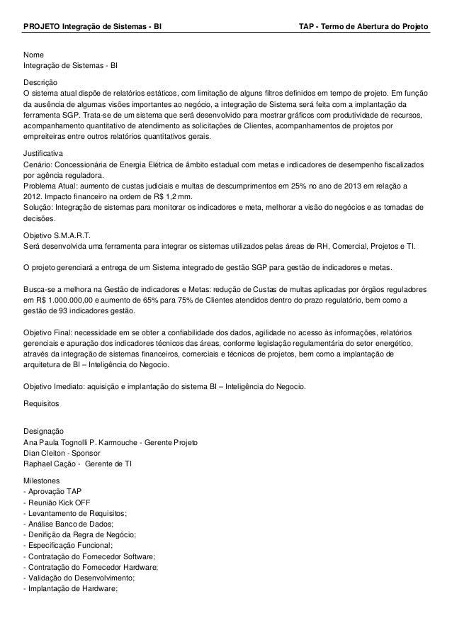 PROJETO Integração de Sistemas - BI TAP - Termo de Abertura do Projeto  Nome  Integração de Sistemas - BI  Descrição  O si...