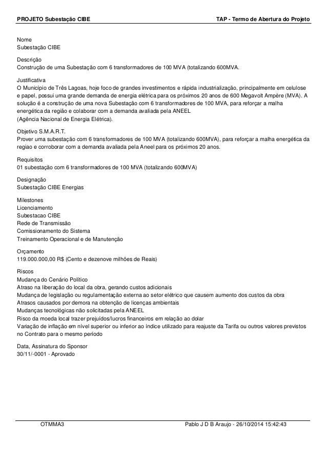 PROJETO Subestação CIBE TAP - Termo de Abertura do Projeto  Nome  Subestação CIBE  Descrição  Construção de uma Subestação...