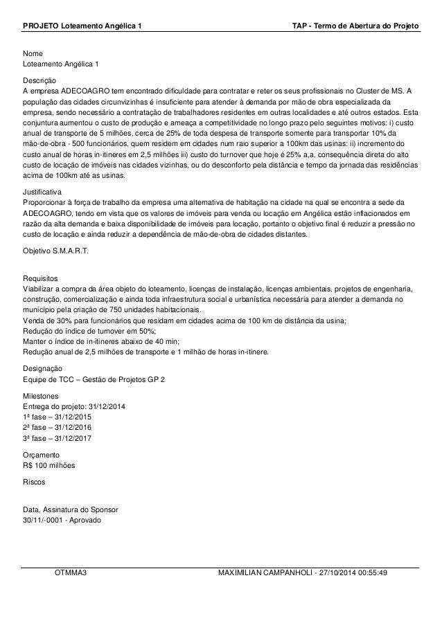 PROJETO Loteamento Angélica 1 TAP - Termo de Abertura do Projeto  Nome  Loteamento Angélica 1  Descrição  A empresa ADECOA...