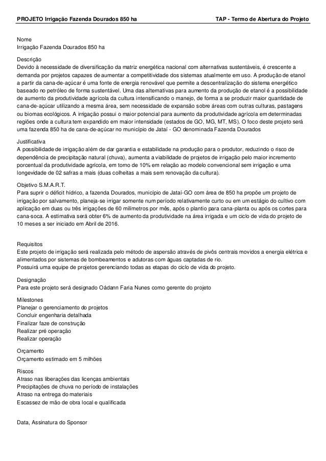 PROJETO Irrigação Fazenda Dourados 850 ha TAP - Termo de Abertura do Projeto  Nome  Irrigação Fazenda Dourados 850 ha  Des...