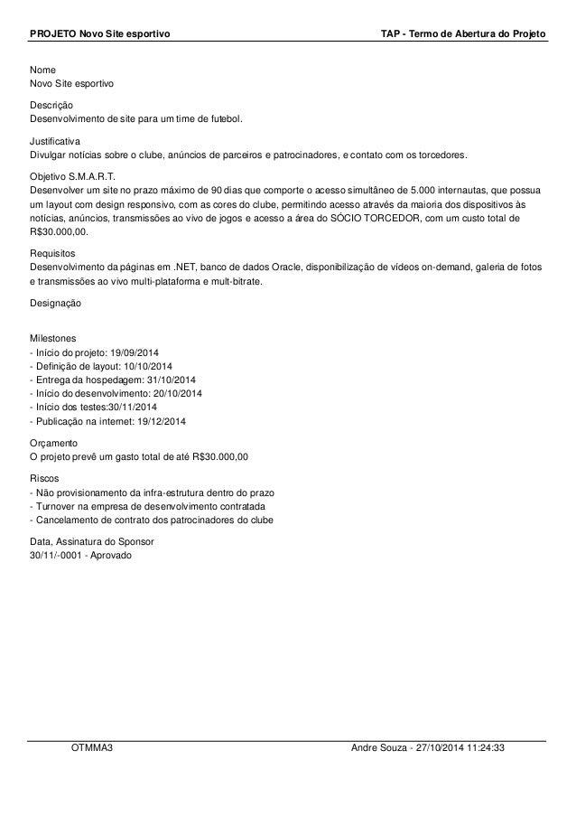 PROJETO Novo Site esportivo TAP - Termo de Abertura do Projeto  Nome  Novo Site esportivo  Descrição  Desenvolvimento de s...