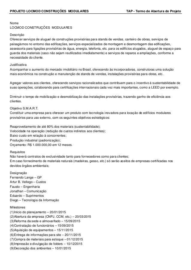 PROJETO LOCMOD CONSTRUÇÕES MODULARES TAP - Termo de Abertura do Projeto  Nome  LOCMOD CONSTRUÇÕES MODULARES  Descrição  Of...