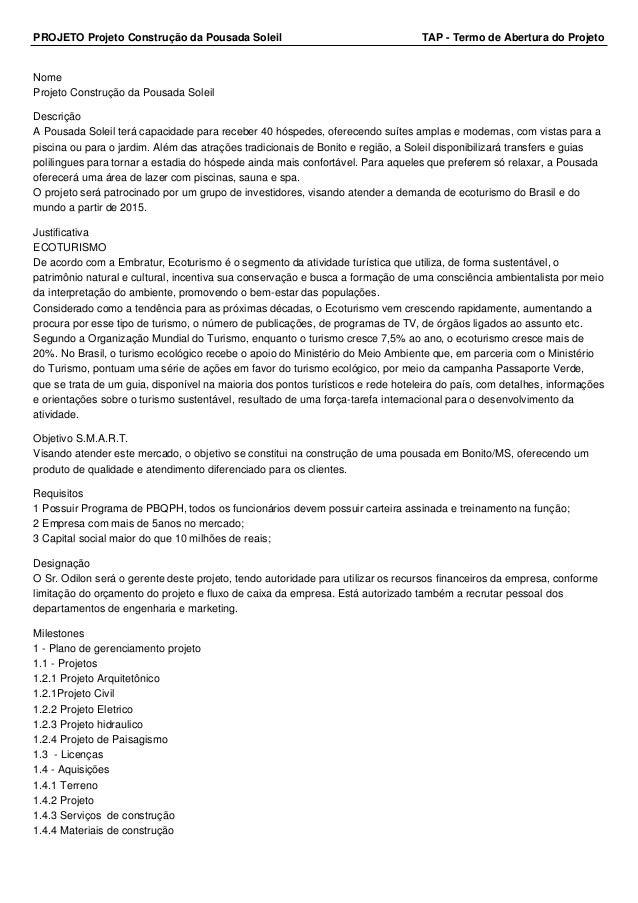 PROJETO Projeto Construção da Pousada Soleil TAP - Termo de Abertura do Projeto  Nome  Projeto Construção da Pousada Solei...