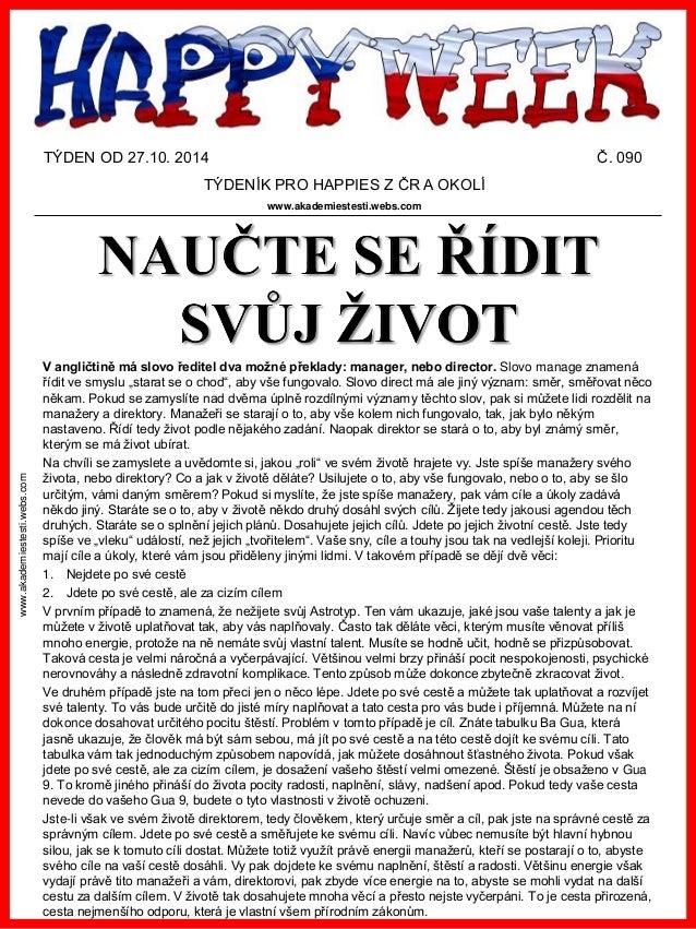 www.akademiestesti.webs.com  TÝDEN OD 27.10. 2014Č. 090  TÝDENÍK PRO HAPPIES Z ČR A OKOLÍ  www.akademiestesti.webs.com  V ...