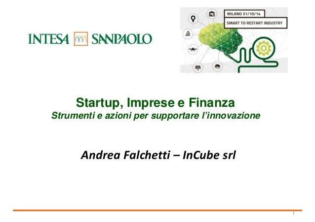 78f730a625 1 Startup, Imprese e Finanza Strumenti e azioni per supportare  l'innovazione Andrea Falchetti ...